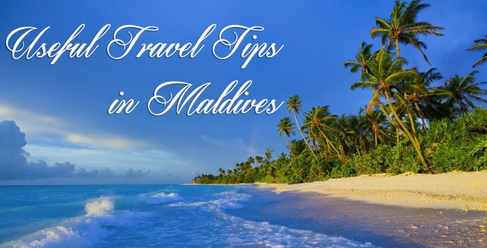 Useful travel tips in Maldives
